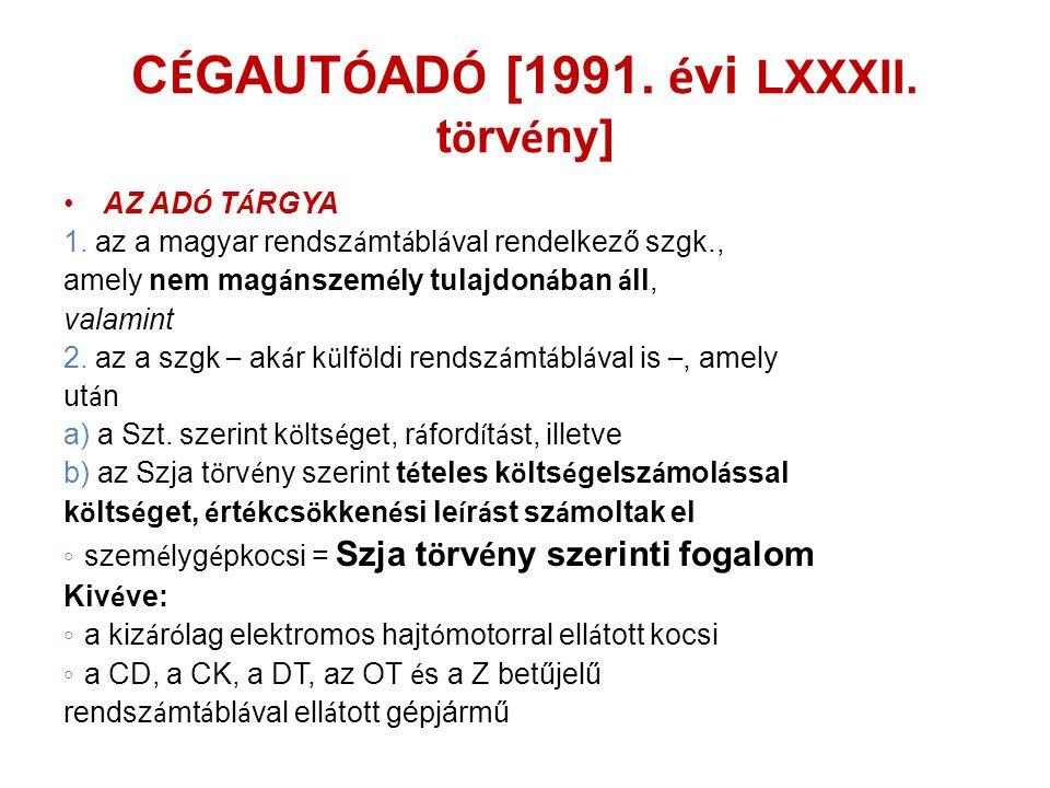 CÉGAUTÓADÓ [1991. évi LXXXII. törvény]